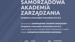 Zapraszamy do udziału w webinarach Samorządowej Akademii Zarządzania
